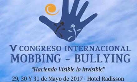 ÚLTIMOS lugares para el V Congreso Internacional de Mobbing y Bullying
