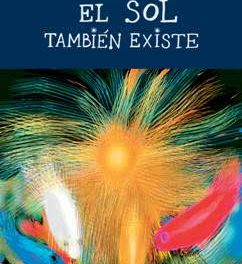 """""""EL SOL TAMBIÉN EXISTE"""" De Gladys Ledesma"""