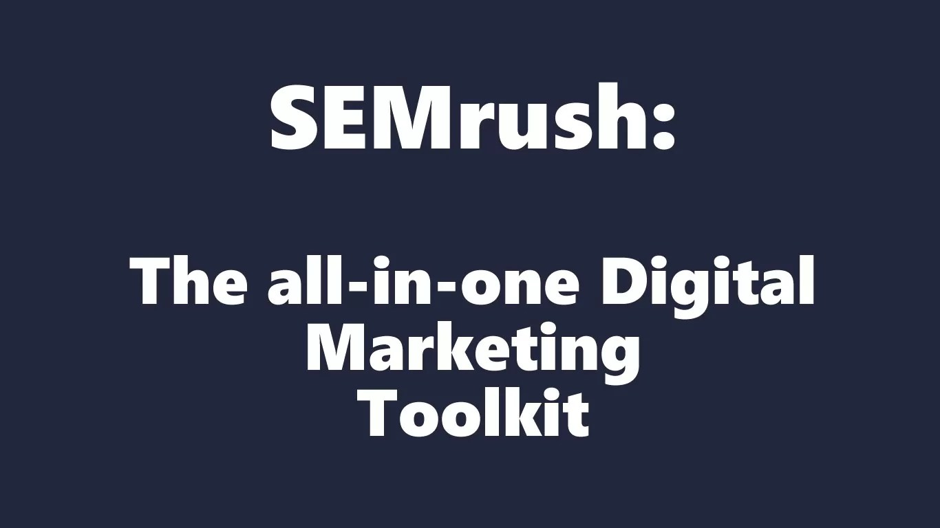 SEMrush: The best SEO tools in the world