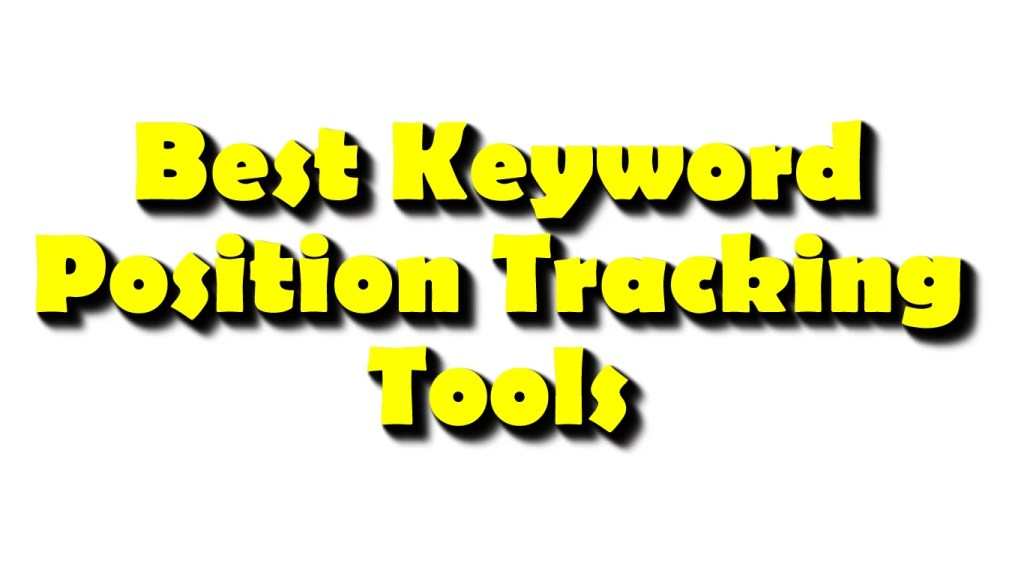 Best Keyword Position Tracking Tools