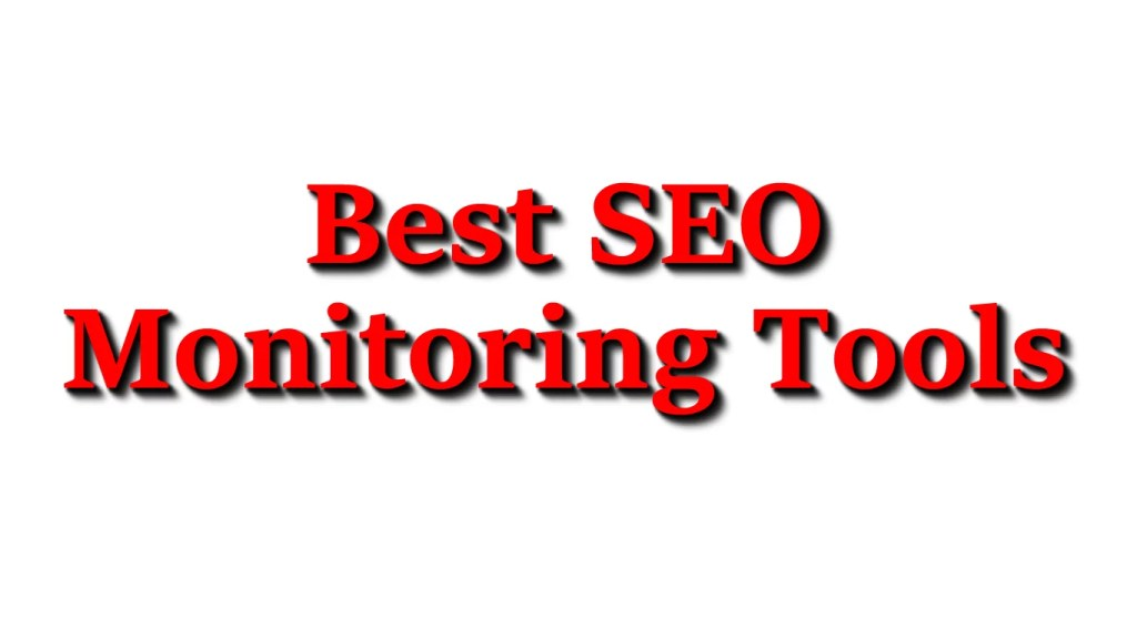 Best SEO Monitoring Tools