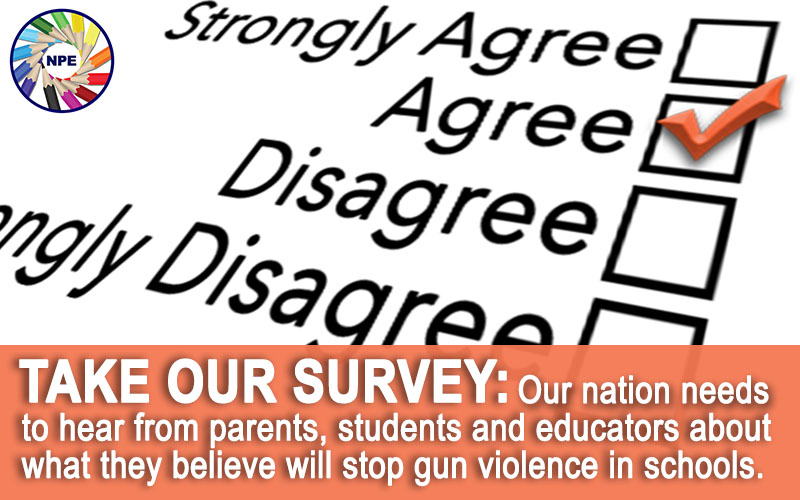 Parents, students, educators: Take the NPE survey on gun violence in schools