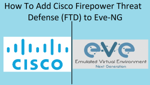 How to add Cisco Firepower threat defense FTD to Eve-ng