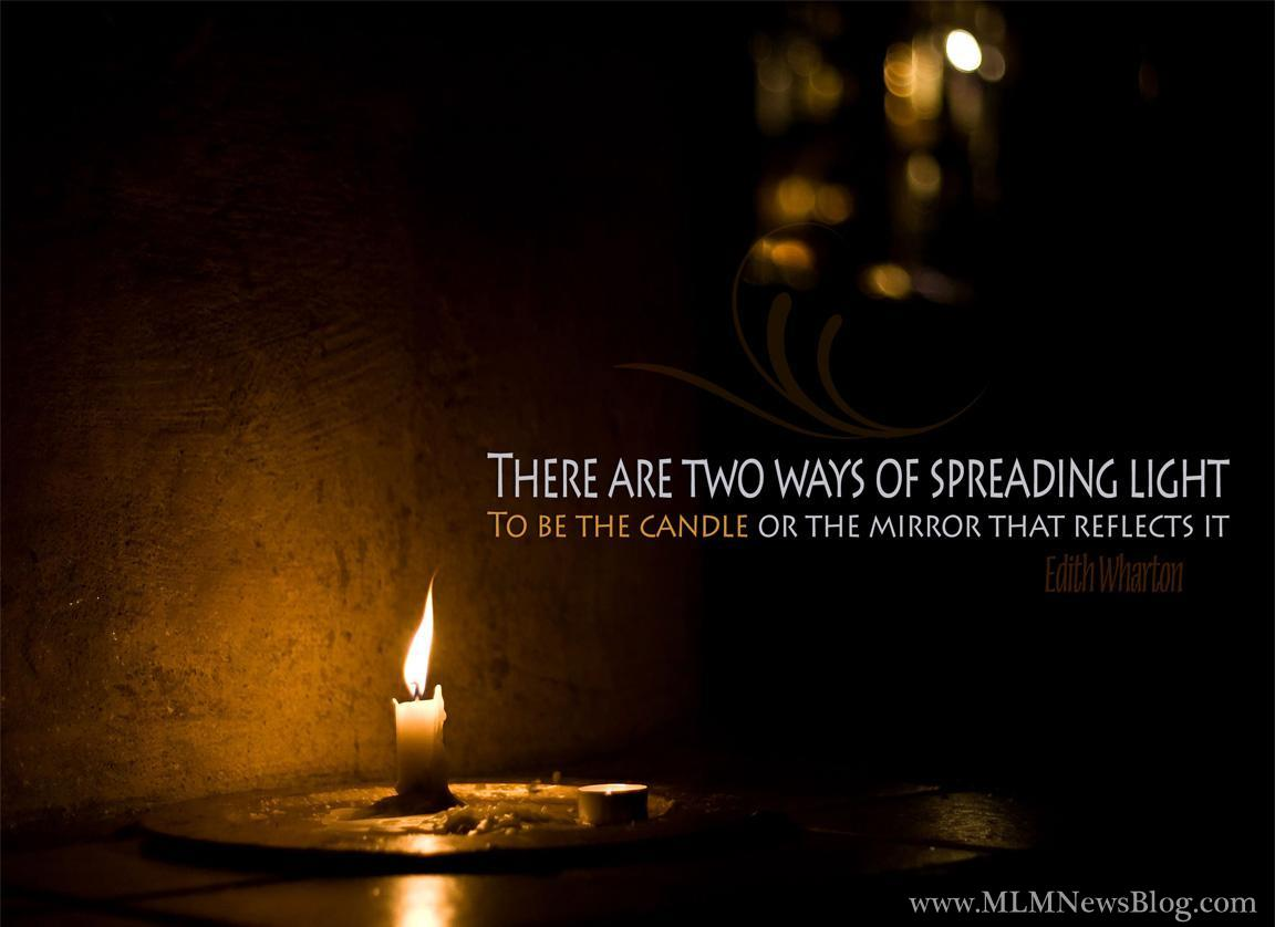 there are two ways of spreading light