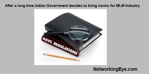 After a long time Indian Government decides to bring norms for MLM Industry