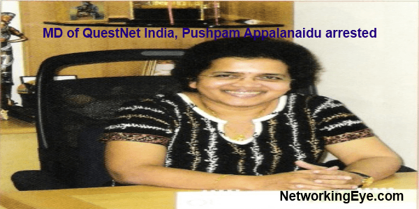 MD of QuestNet India Pushpam Appalanaidu arrested