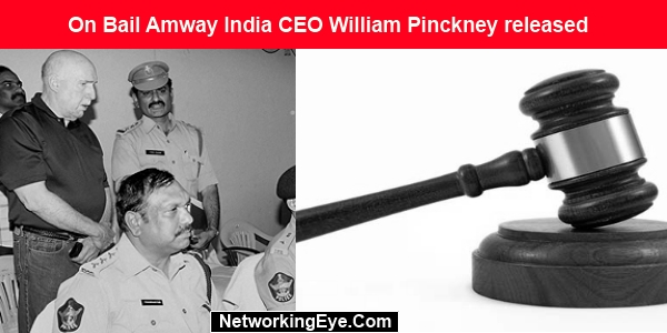 On Bail Amway India CEO William Pinckney released