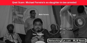 Qnet Scam Michael Ferreira ex-daughter-in-law arrested