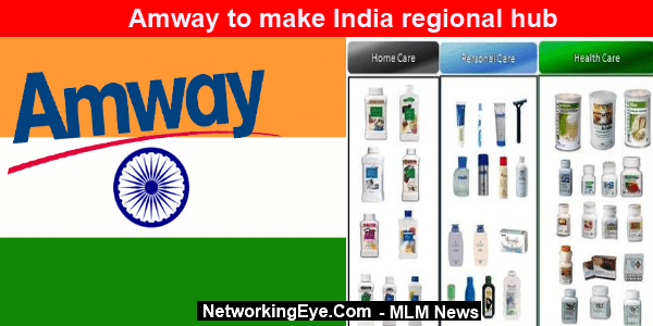 Amway to make India regional hub