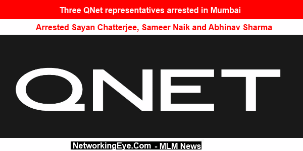 Three QNet representatives arrested in Mumbai