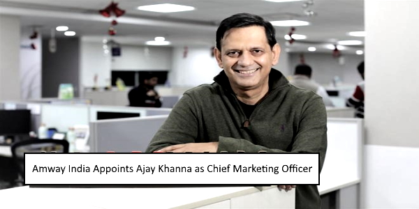 Amway India Appoints Ajay Khanna as Chief Marketing Officer