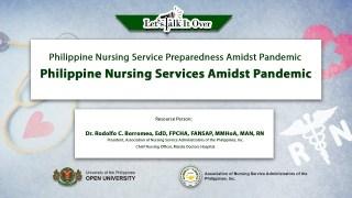 Philippine Nursing Services Amidst Pandemic | Dr. Rodolfo C. Borromeo, EdD, FPCHA, FANSAP, MMHoA, MAN, RN