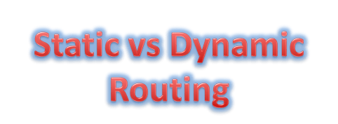 Static Routing vs Dynamic Routing 4