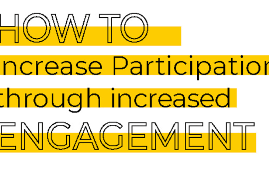 How To Increase Participation Through Increased Engagement