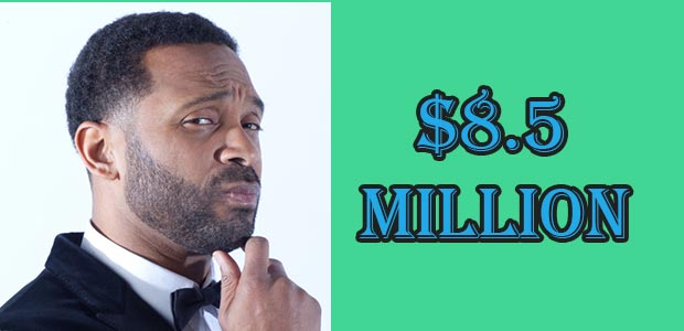 Mike Epps's Net Worth is $8.5 Million