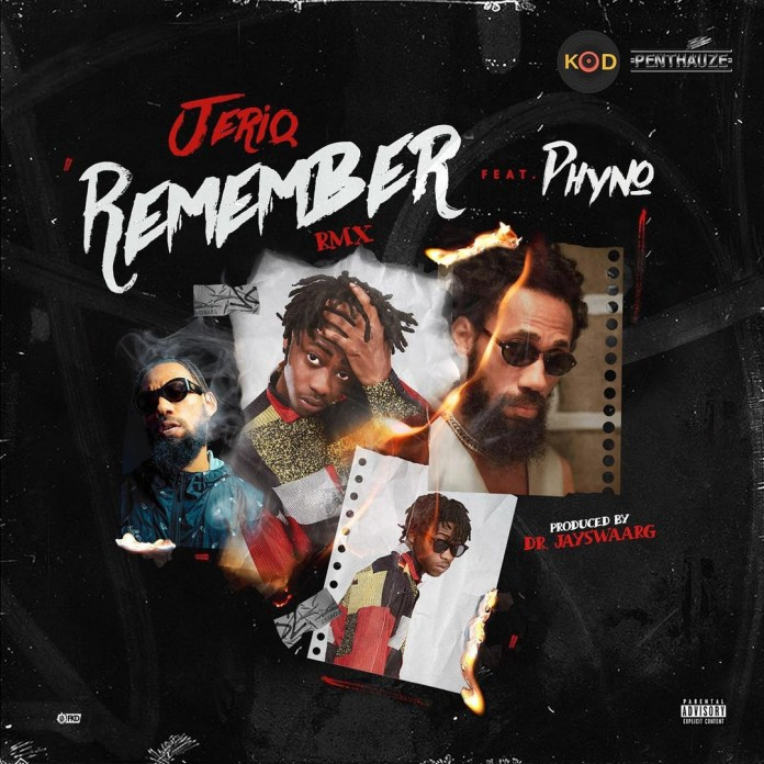 Jeriq – Remember (Remix) Ft. Phyno