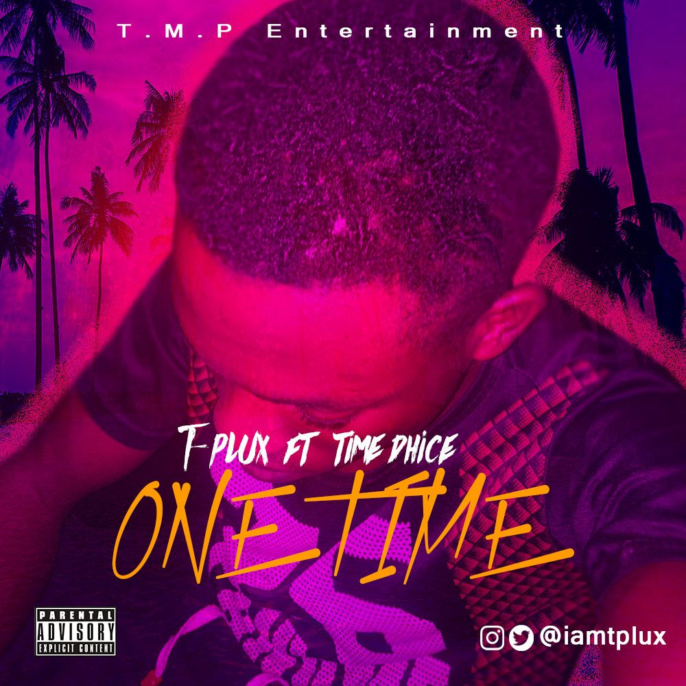 T-Plux – One Time Ft. Time Dhice