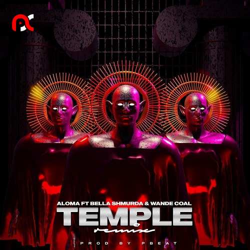 Aloma – Temple (Remix) Ft. Bella Shmurda & Wande Coal