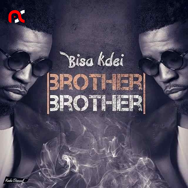 Bisa Kdei – Brother Brother