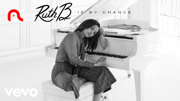 Ruth B. – If By Chance
