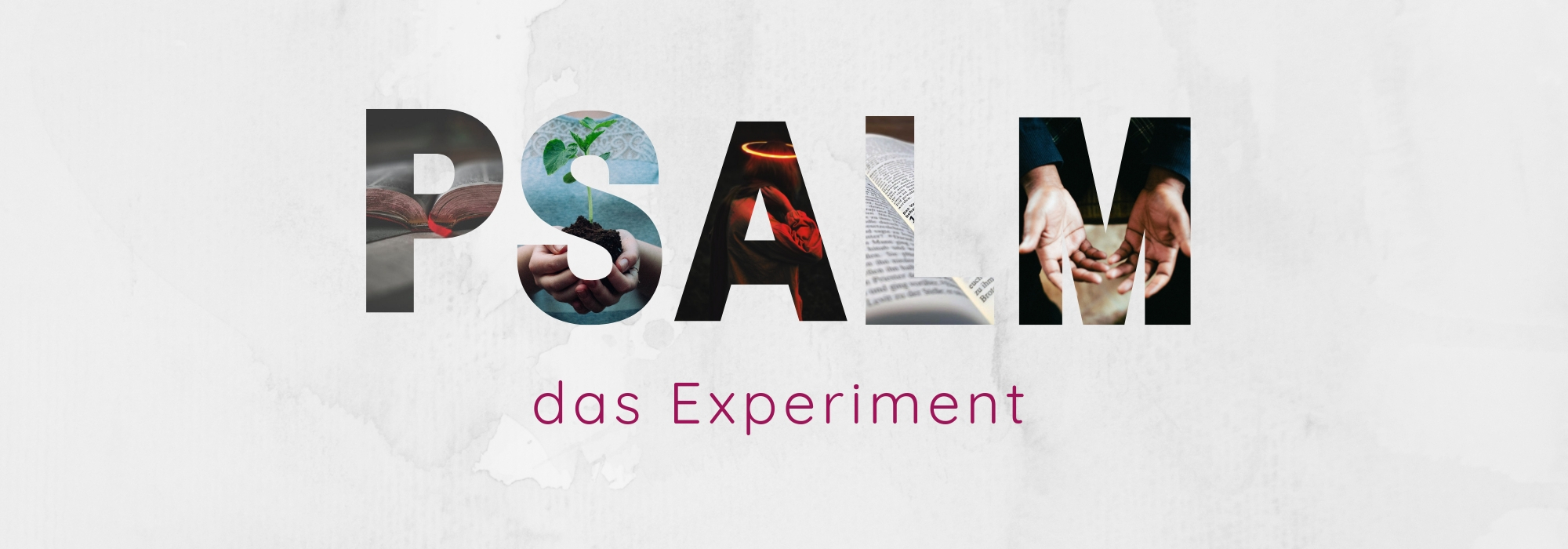 Psalm - das Experiment