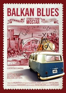 Poster zum Dokumentarfilm Balkan Blues Stories from Mostar. (Foto: Lucio de Candia)