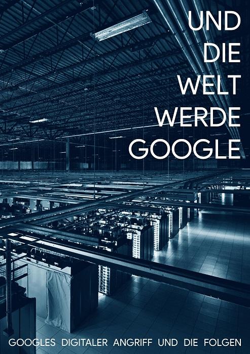 Und die Welt werde Google (Cover: Broschüre von Anonym aus Anarchistische Bibliothek)