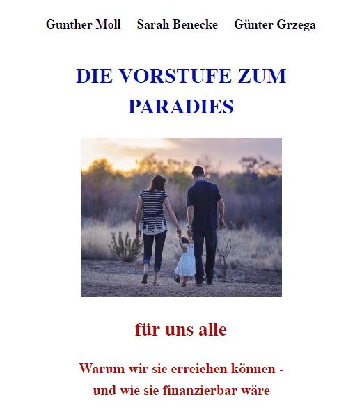 Die Vorstufe zum Paradies von Gunther Moll, Sarah Benecke, Günter Grzega