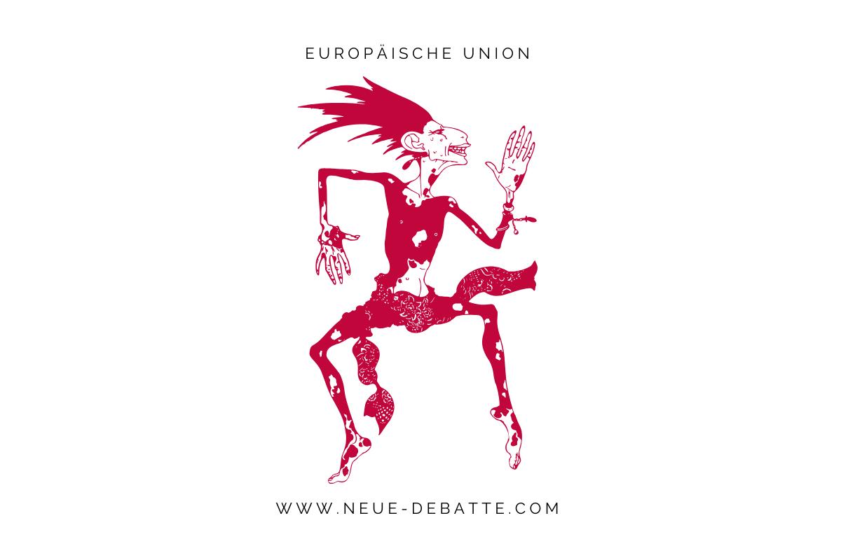 Der Zustand der EU ist schaurig. (Illustration: Neue Debatte)