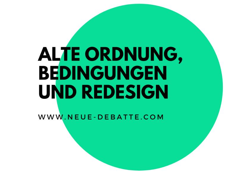 Das Redesign der alten Ordnung als Unternehmen Futur II. (Illustration: Neue Debatte)