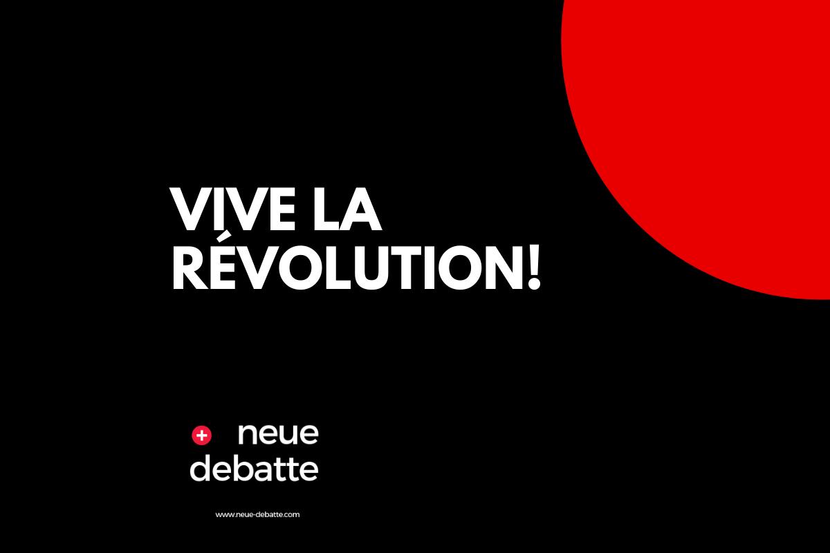 Der Ruf Vive la Révolution, vive la France ist in Frankreich unüberhörbar. (Illustration: Neue Debatte)
