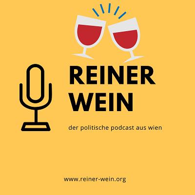 Reiner Wein ist politischer Podcast aus Wien
