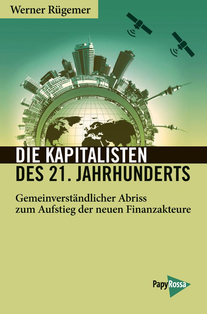 Werner Rügemer, Die Kapitalisten des 21. Jahrhunderts. (Buchcover: PapyRossa Verlag)