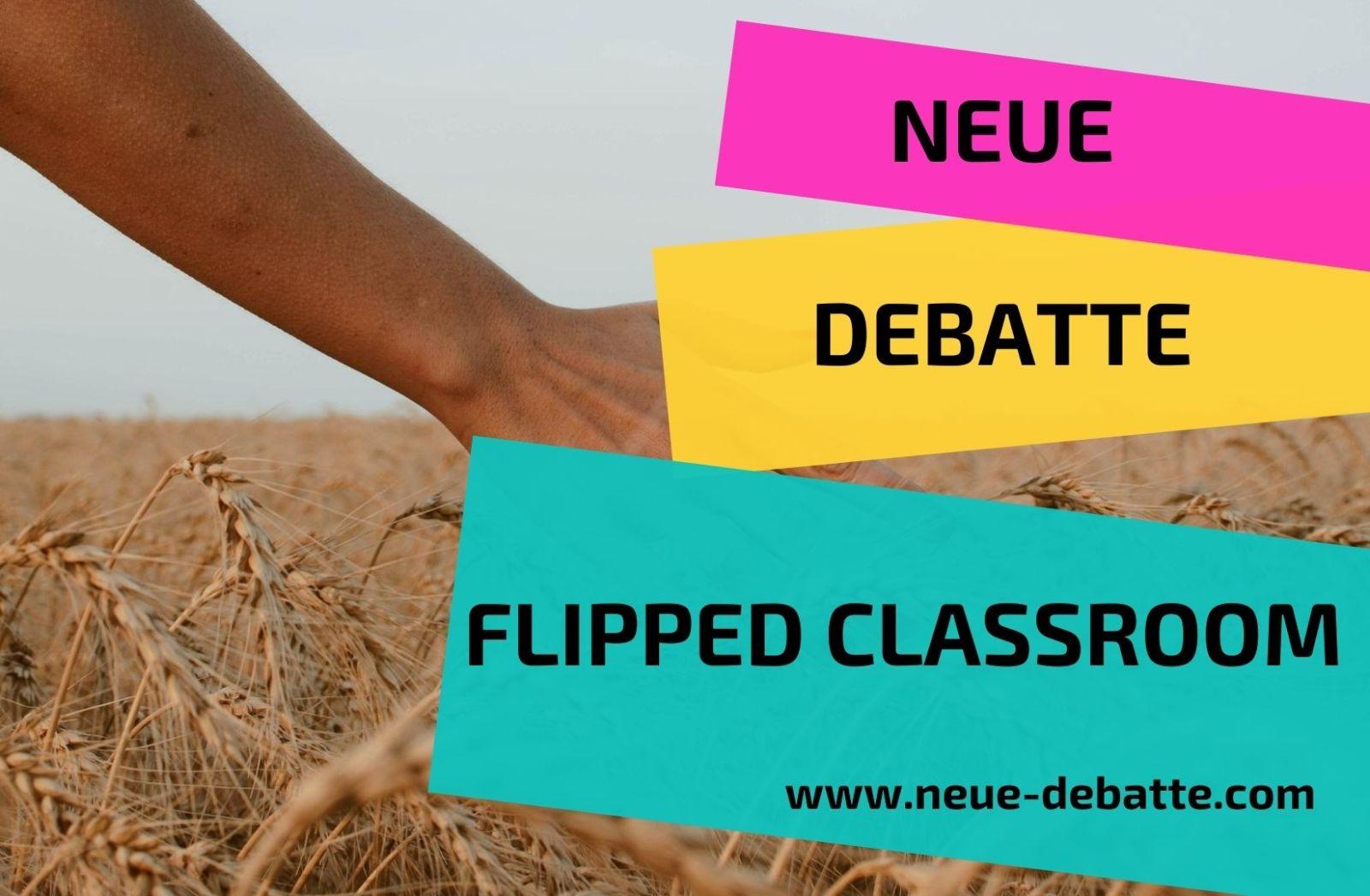 Neue Debatte Flipped Classroom
