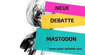 Neue Debatte Soziale Medien Mastadon
