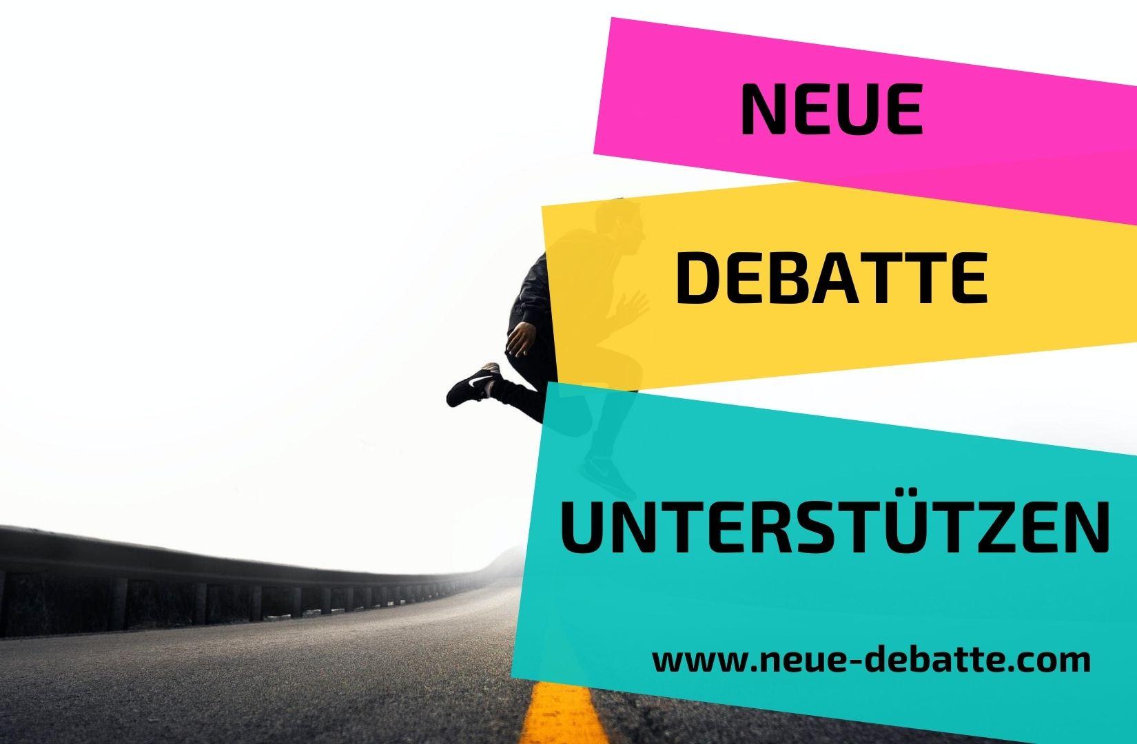 Neue Debatte Unterstützen