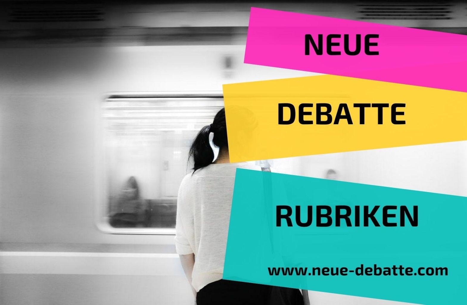 Rubriken Neue Debatte