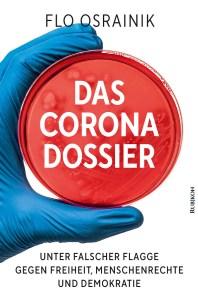 Das Corona-Dossier von Flo Osrainik.(Cover: Rubikon Verlag)