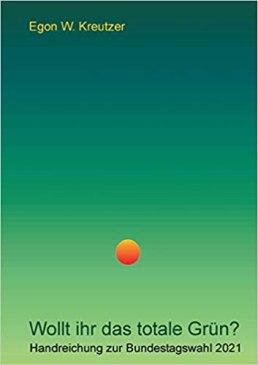 Wollt ihr das totale Grün Autor Egon W. Kreuzter Foto E. W. Kreutzer. Kreutzer (Foto: E. W. Kreutzer)