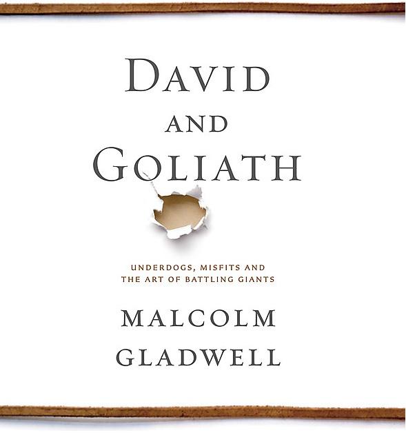 David & Goliath Malcolm Gladwell