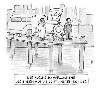 """""""DIE KLEINE DAMPFMACHINE,DIE IHREN MUND NICHT HALTEN KONNTE:"""" Quelle: The New Yorker"""