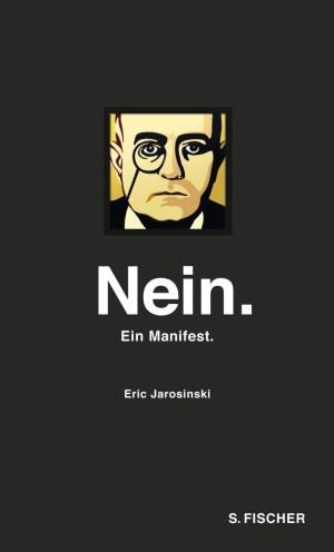 Nein. Ein Manifest  Eric Jarosinski Sachbuch  Fischer Verlage