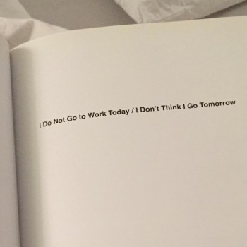 Ich geh' heut' nicht zur Arbeit / Und morgen glaub' ich, geh' ich auch nicht