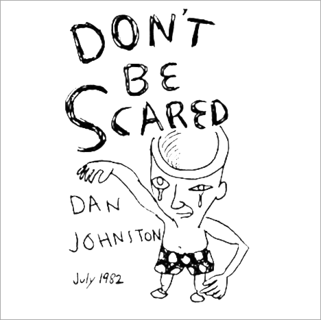 Don't be scared | Dan Jonston 1982