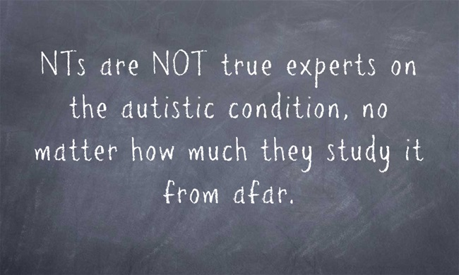 NTs are NOT true experts on the autistic condition, no matter how much they study it from afar. Background is a chalkboard.