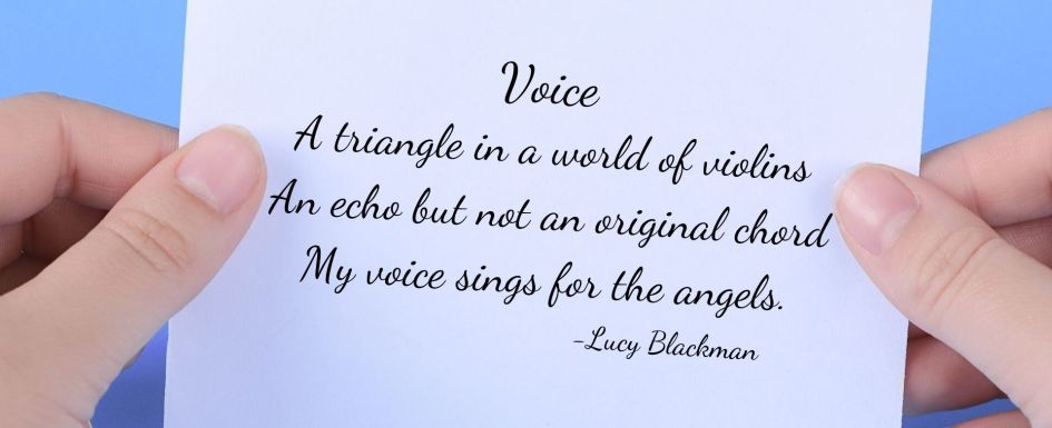 A card in a person's hand against a blue background. On the card is a poem from Lucy Blackman titled, Voice. The poem read: A triangle in a world of violins, an echo not an original chord, my voice sings for the angels.