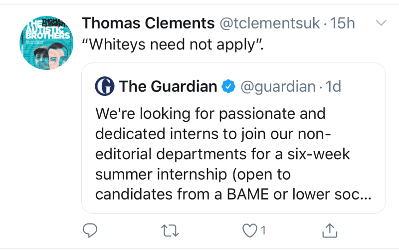 "Tweet: Thomas Clements username, says ""Whiteys need not apply."" Retweeting The Guardian about a ""six-week summer internship open to candidates from a BAME or lower soc..."""