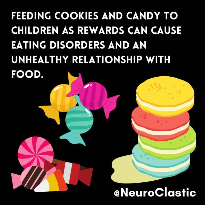 Image reads NeuroClastic Feeding cookies and Candy to children as rewards can cause eating disorders and an unhealthy relationship with food.   About how aba therapy is harmful for autistic kids with autism on the spectrum