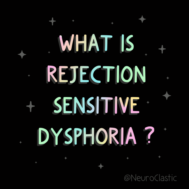 "Image is black with rainbow letters and reads, ""what is rejection sensitive dysphoria?"""