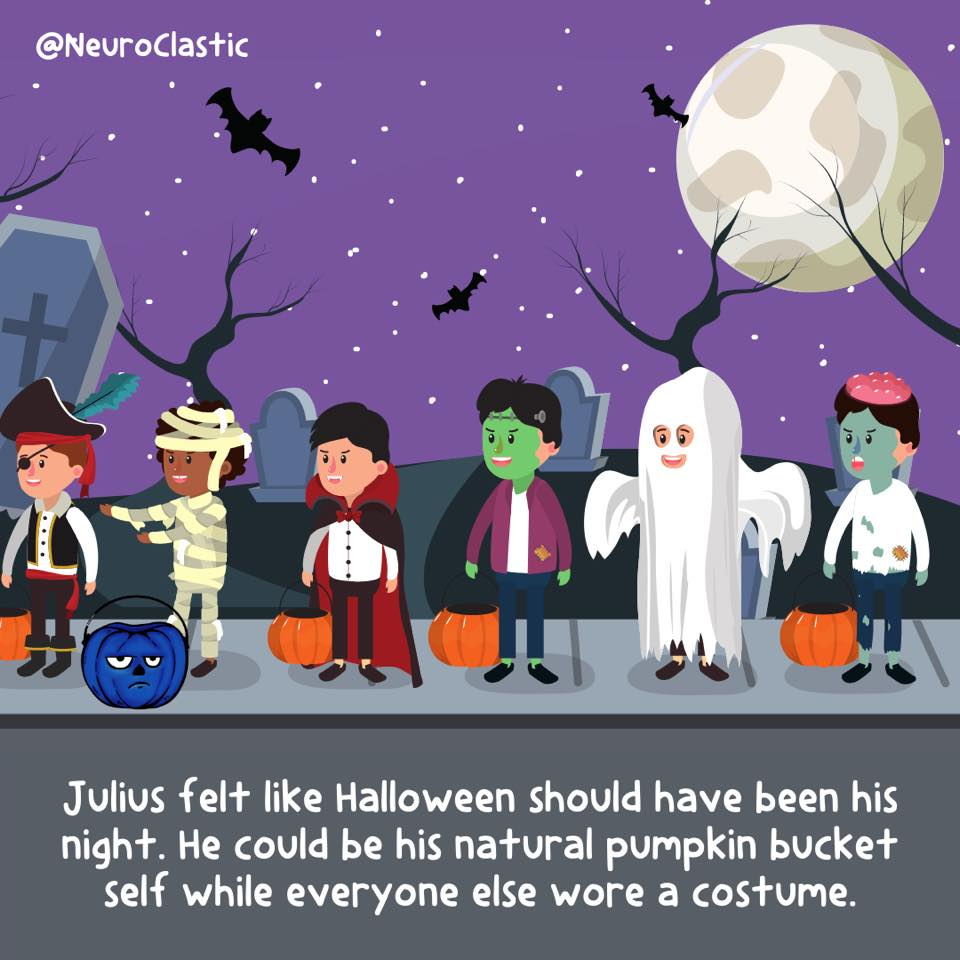Kids in costumes are lined up on the sidewalk with their orange pumpkin bags. Julius sits there, looking out of place again. His blue color stands out. Image reads: Julius felt like Halloween should have been his night. He could be his natural pumpkin bucket self while everyone else wore a costume. @NeuroClastic
